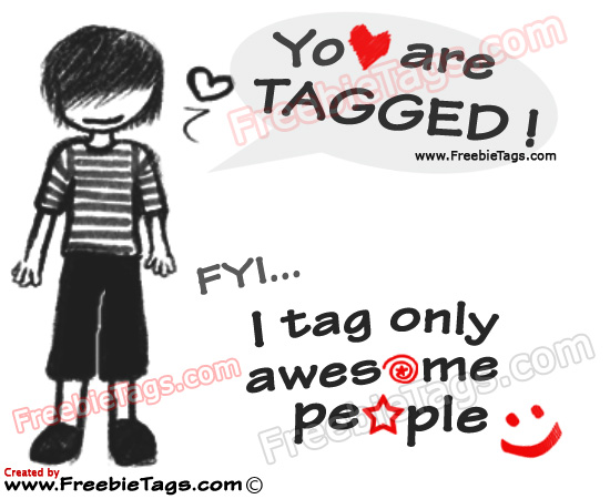 You're TAGGED ! - I tag only awesome people facebook tag